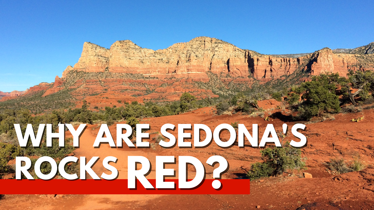 Why are the Rocks of Sedona, Arizona Red?